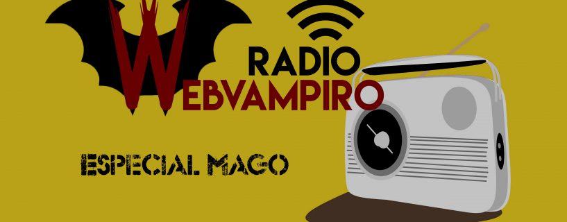 Radio Webvampiro: Especial Mago 20º Aniversario